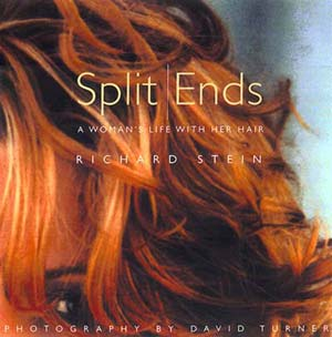 Richard Stein's Book Split Ends - A Woman's Life with Her Hair